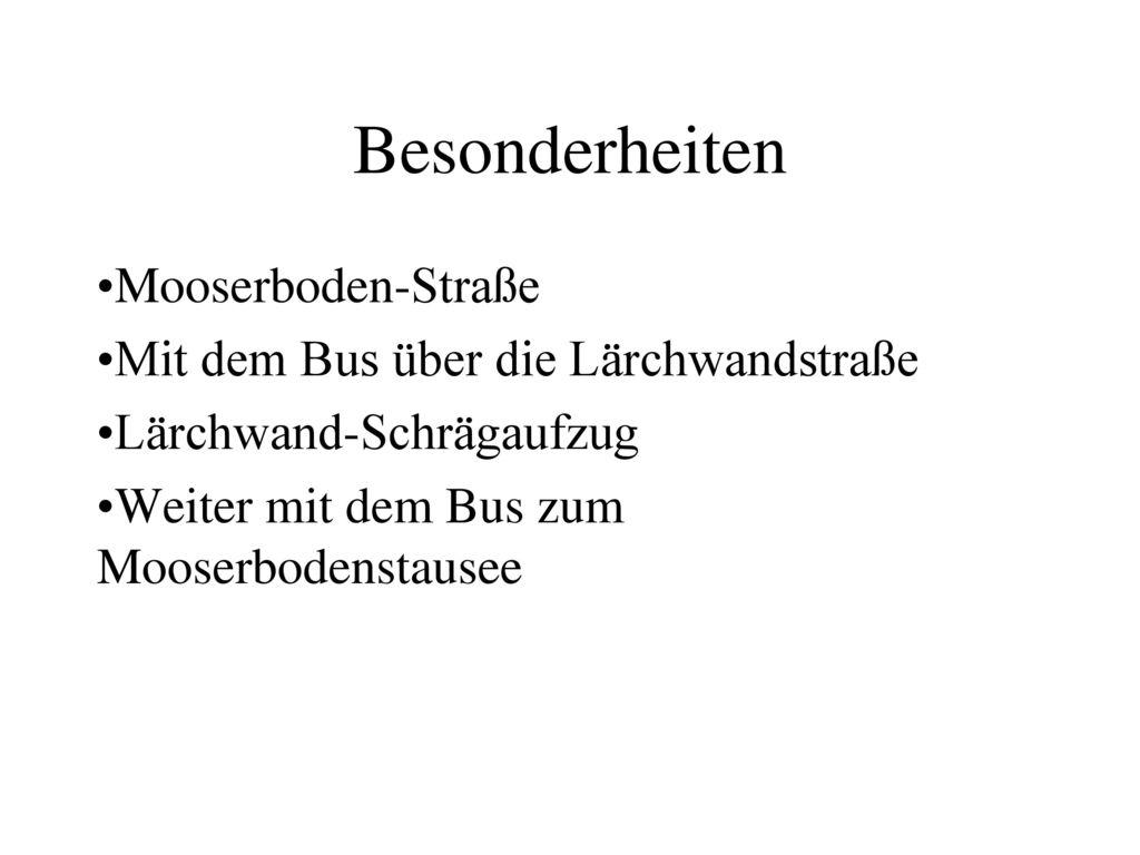 Besonderheiten Mooserboden-Straße Mit dem Bus über die Lärchwandstraße