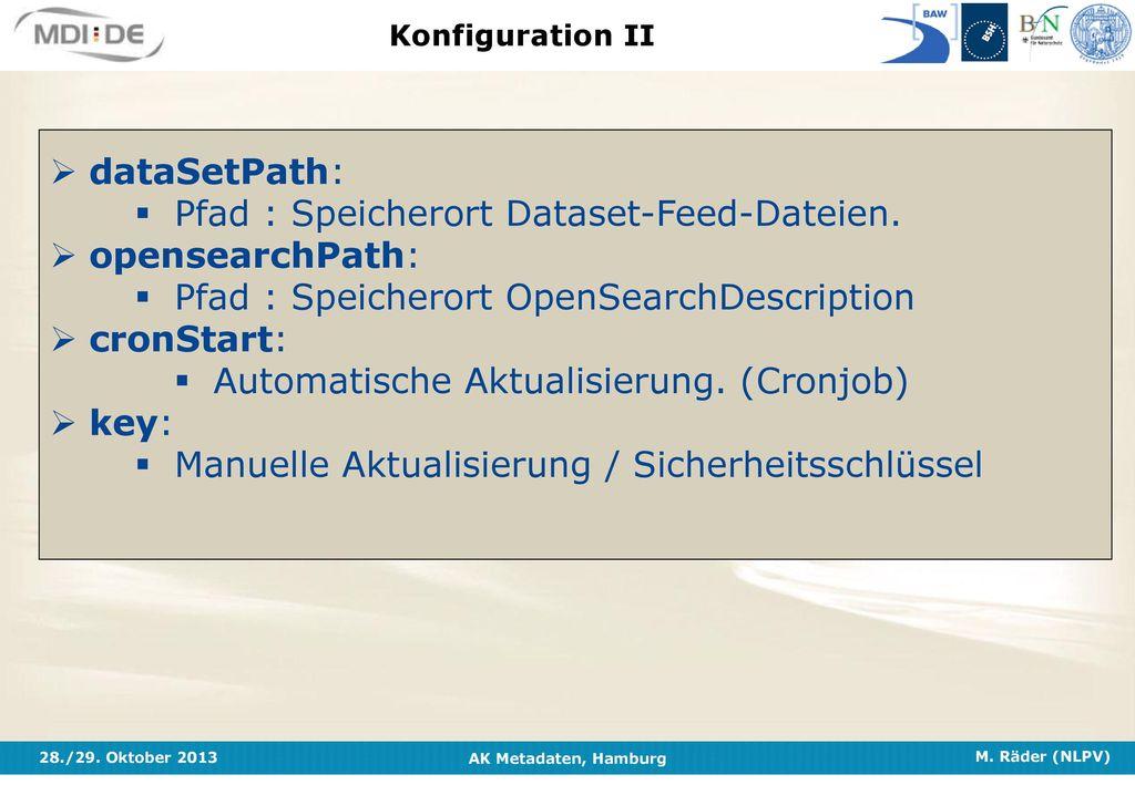 Pfad : Speicherort Dataset-Feed-Dateien. opensearchPath: