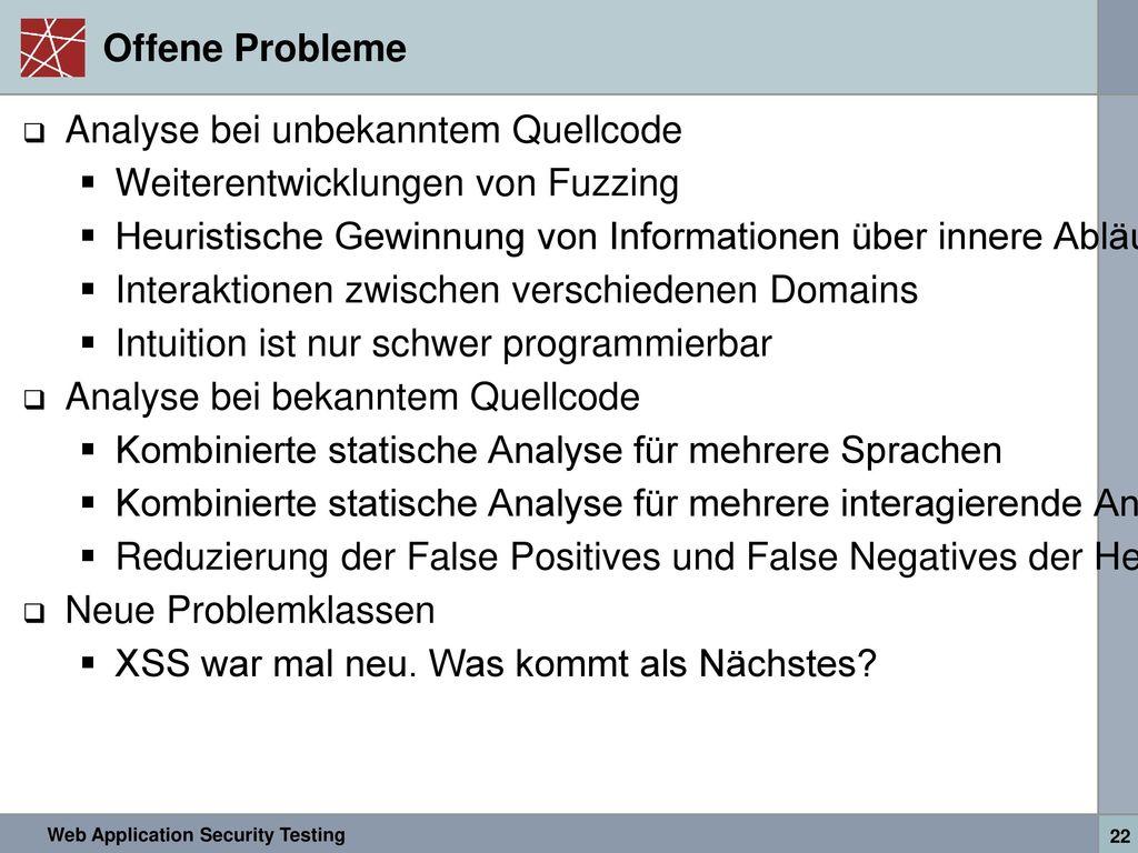 Offene Probleme Analyse bei unbekanntem Quellcode. Weiterentwicklungen von Fuzzing.