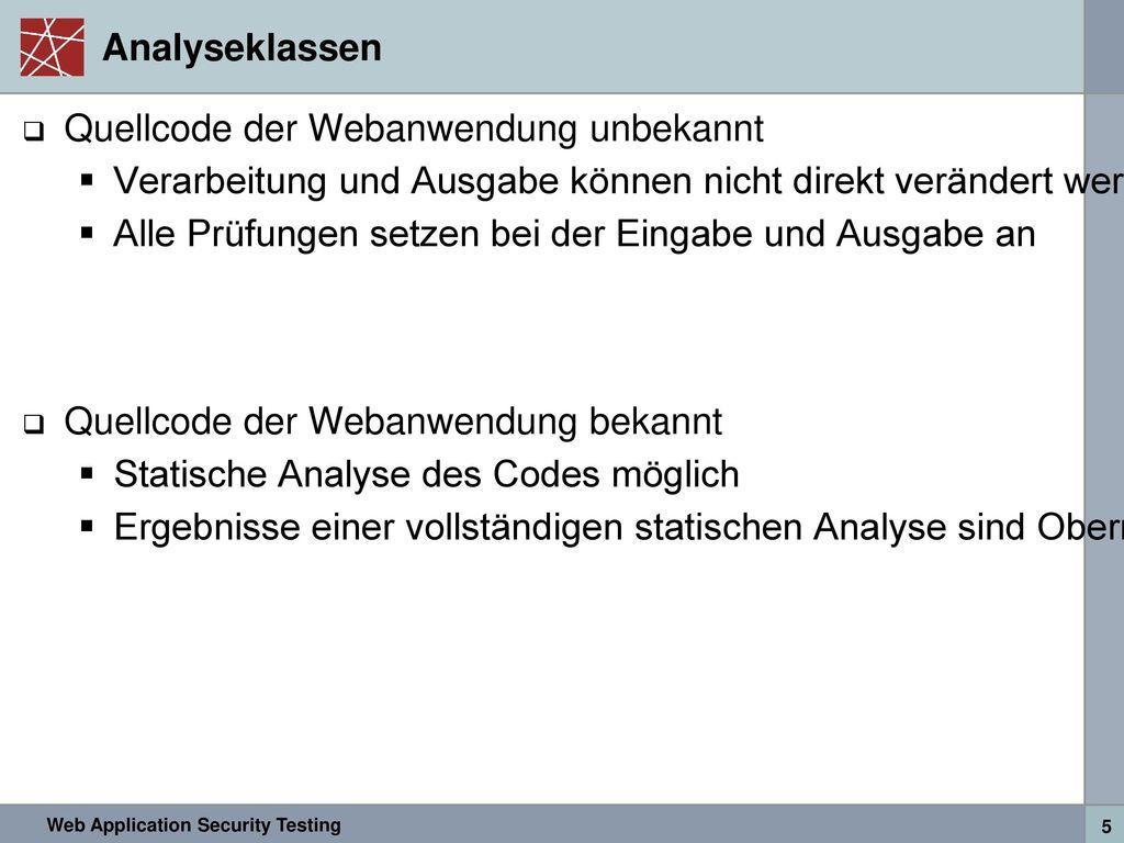 Analyseklassen Quellcode der Webanwendung unbekannt. Verarbeitung und Ausgabe können nicht direkt verändert werden.