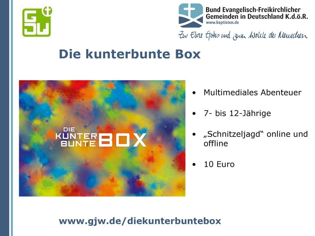 Die kunterbunte Box www.gjw.de/diekunterbuntebox