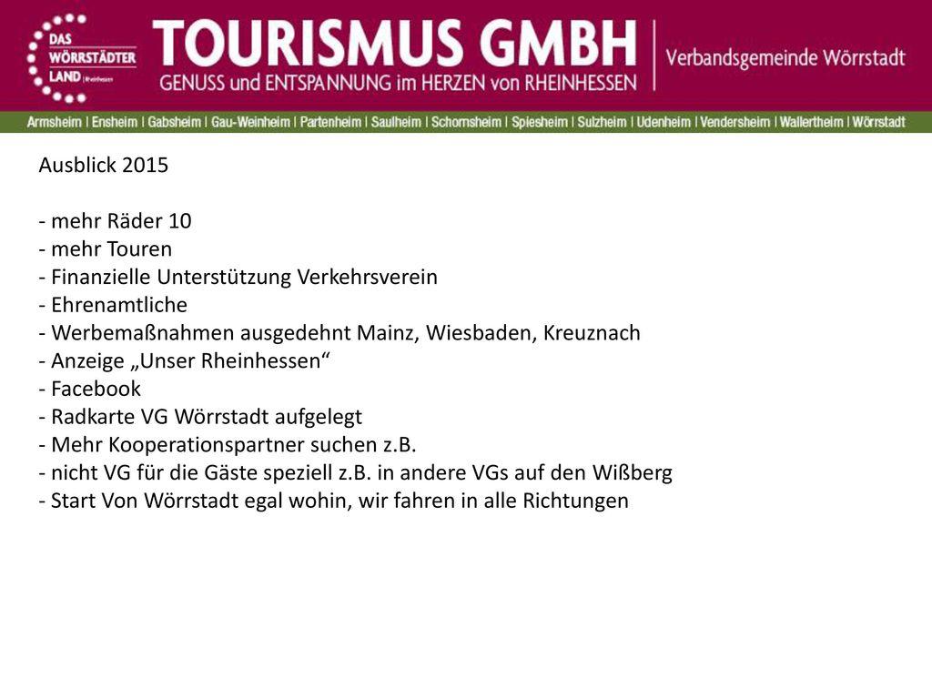 Ausblick 2015 - mehr Räder 10. - mehr Touren. - Finanzielle Unterstützung Verkehrsverein. - Ehrenamtliche.