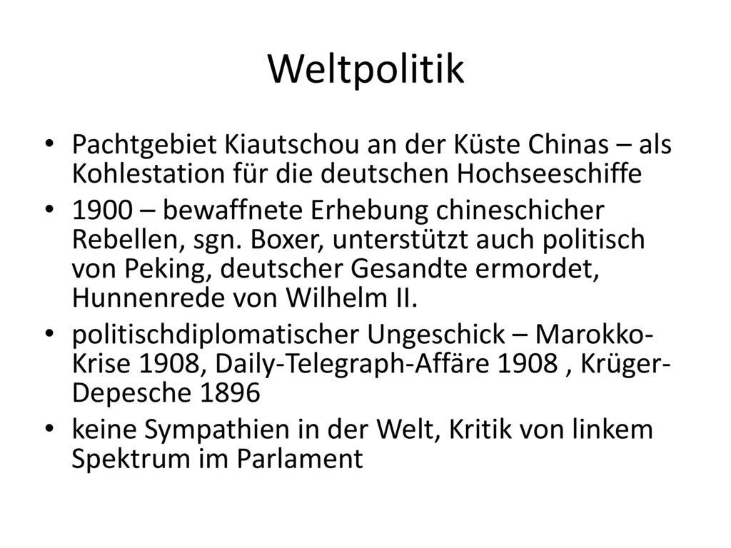 Weltpolitik Pachtgebiet Kiautschou an der Küste Chinas – als Kohlestation für die deutschen Hochseeschiffe.