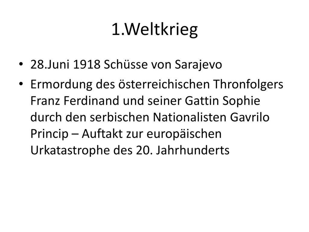 1.Weltkrieg 28.Juni 1918 Schüsse von Sarajevo