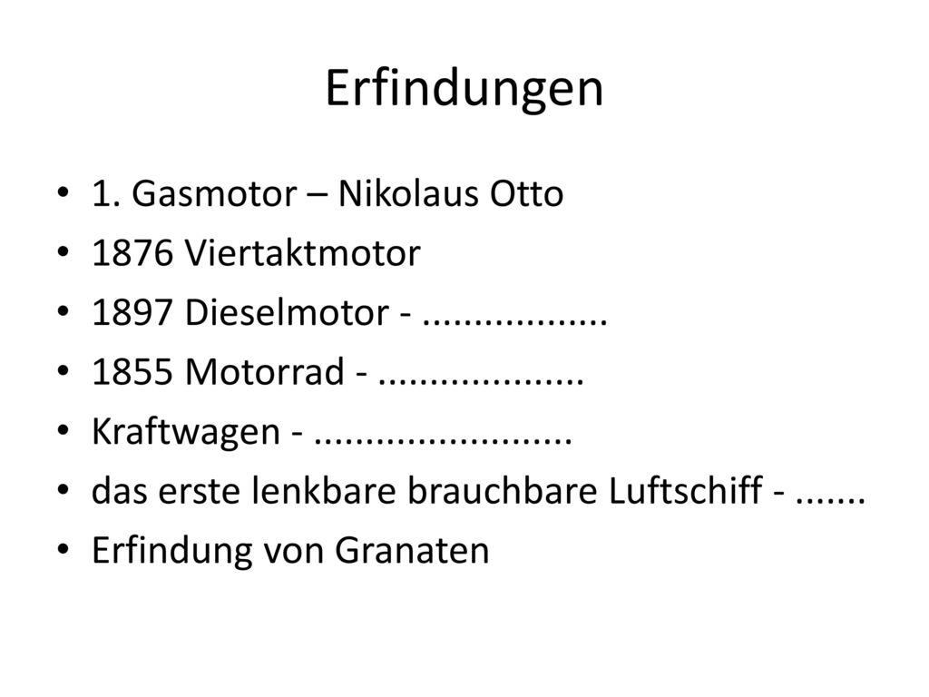 Erfindungen 1. Gasmotor – Nikolaus Otto 1876 Viertaktmotor