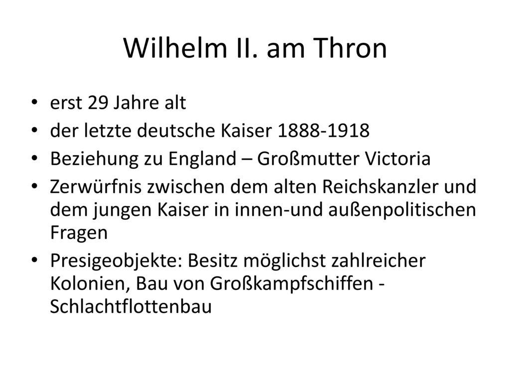 Wilhelm II. am Thron erst 29 Jahre alt
