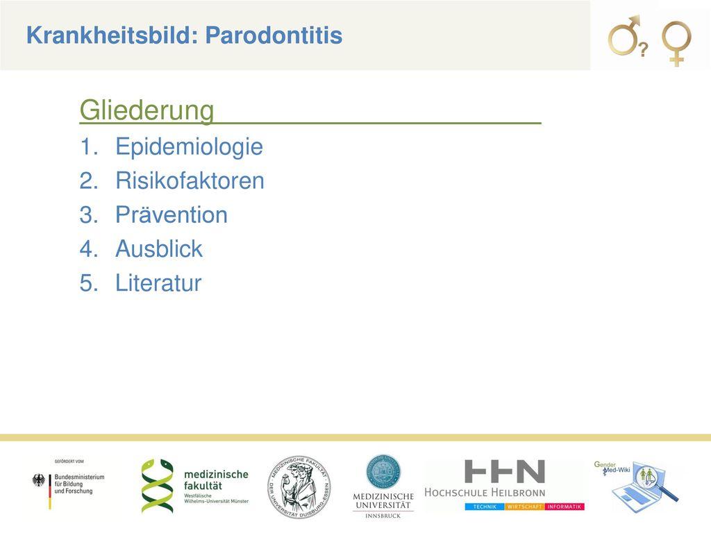 Gliederung Krankheitsbild: Parodontitis Epidemiologie Risikofaktoren