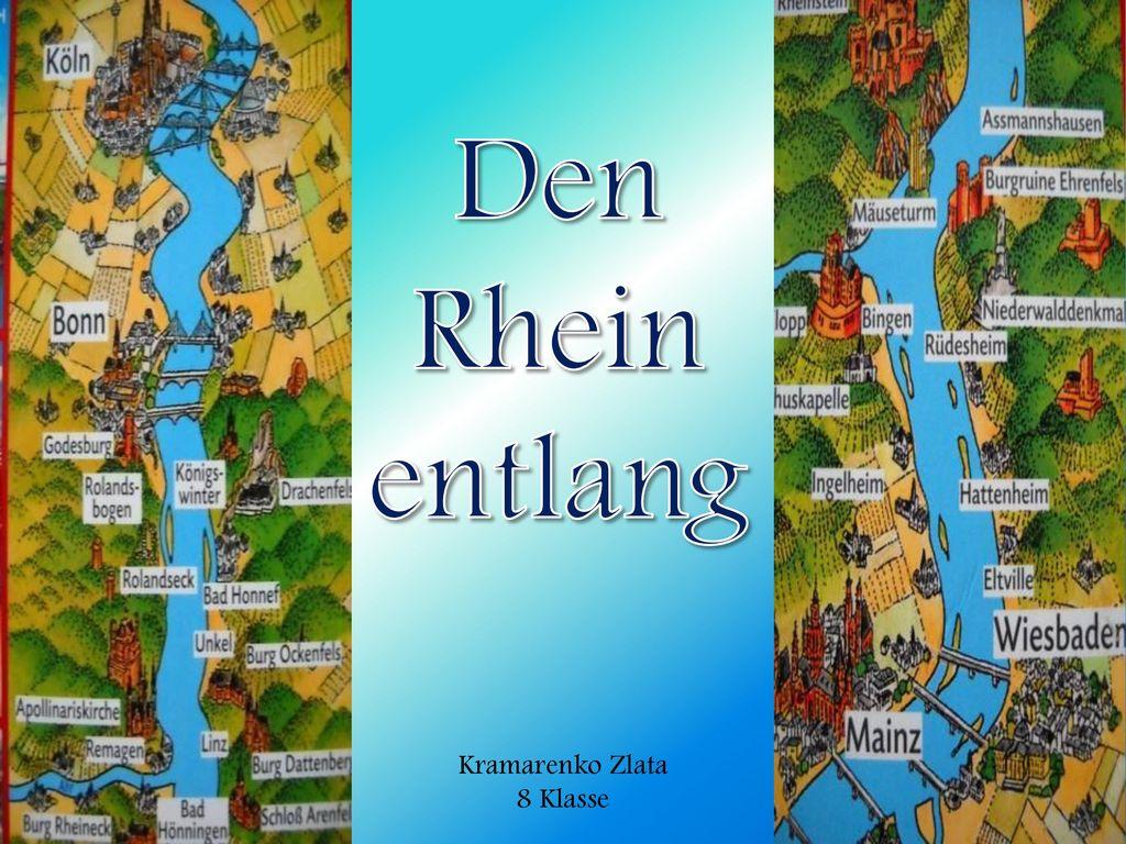 Den Rhein entlang Kramarenko Zlata 8 Klasse
