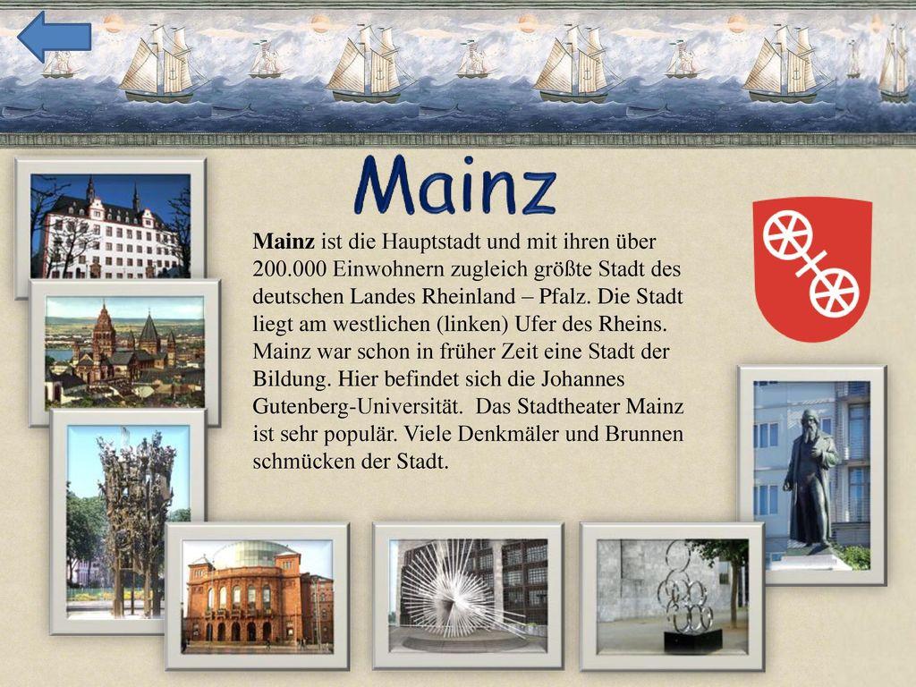 Mainz ist die Hauptstadt und mit ihren über