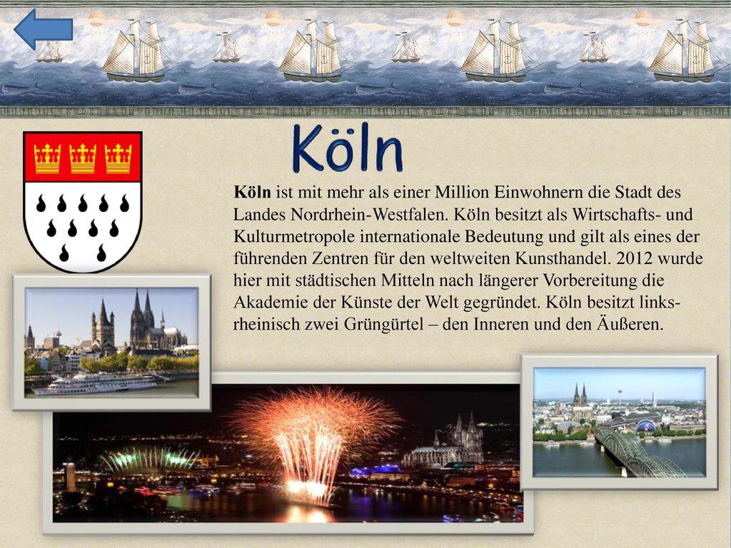 Köln ist mit mehr als einer Million Einwohnern die Stadt des
