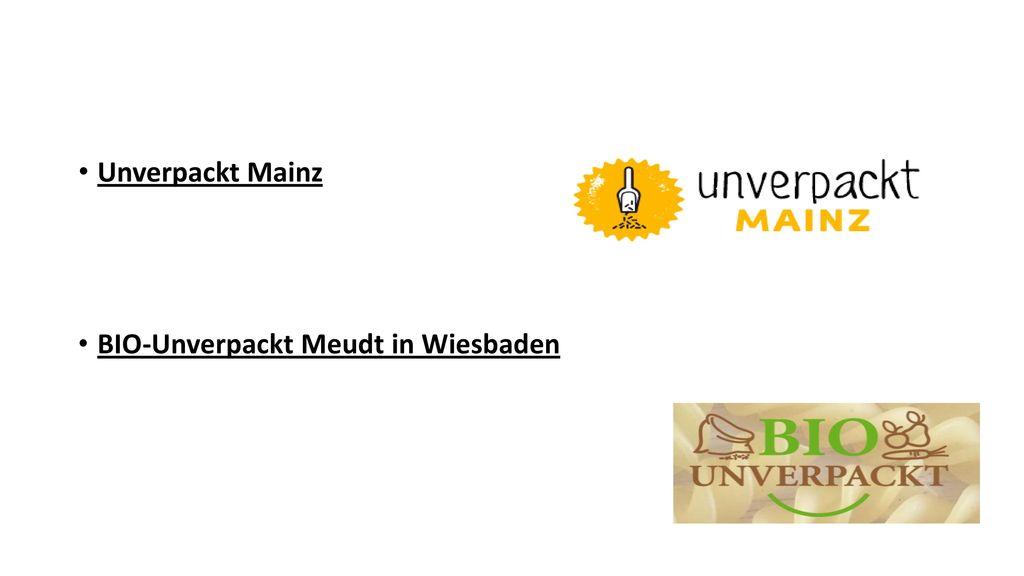 Unverpackt Mainz BIO-Unverpackt Meudt in Wiesbaden