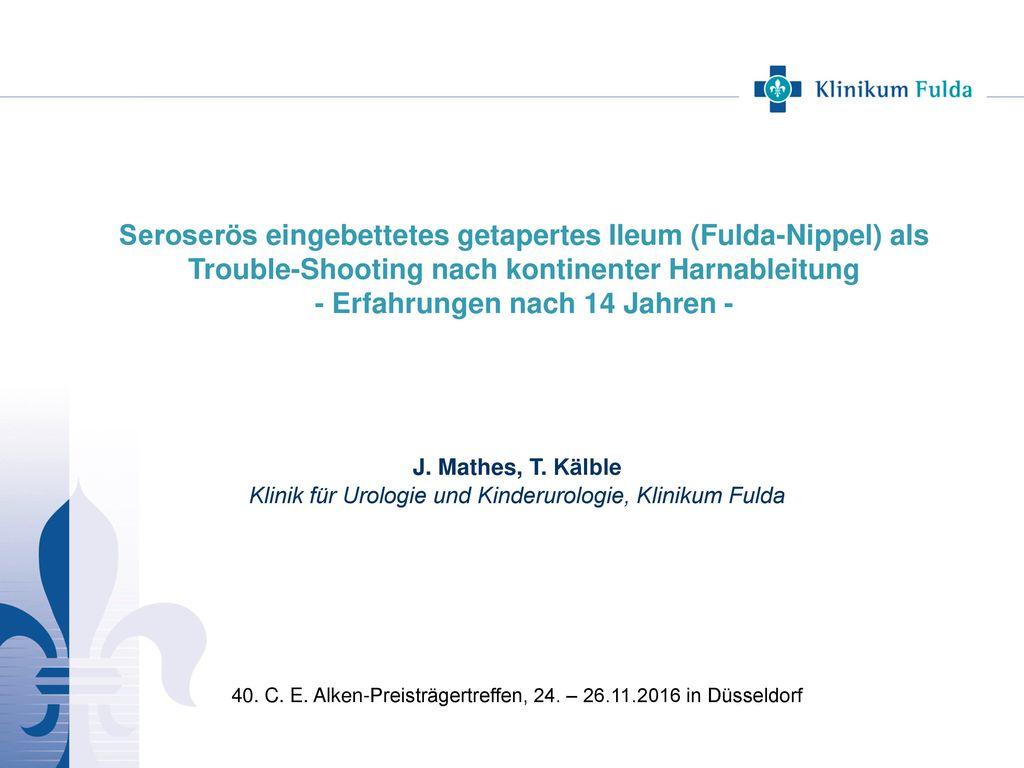 Seroserös eingebettetes getapertes Ileum (Fulda-Nippel) als Trouble-Shooting nach kontinenter Harnableitung - Erfahrungen nach 14 Jahren -