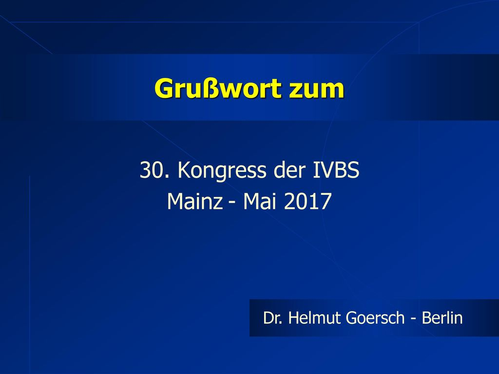 30. Kongress der IVBS Mainz - Mai 2017