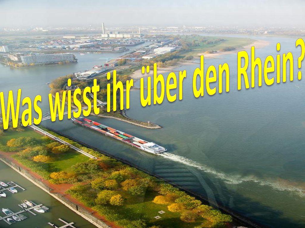 Was wisst ihr über den Rhein