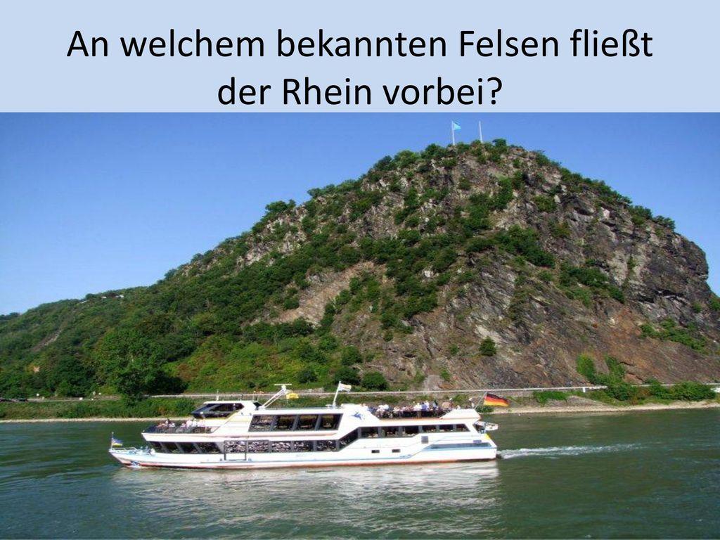 An welchem bekannten Felsen fließt der Rhein vorbei