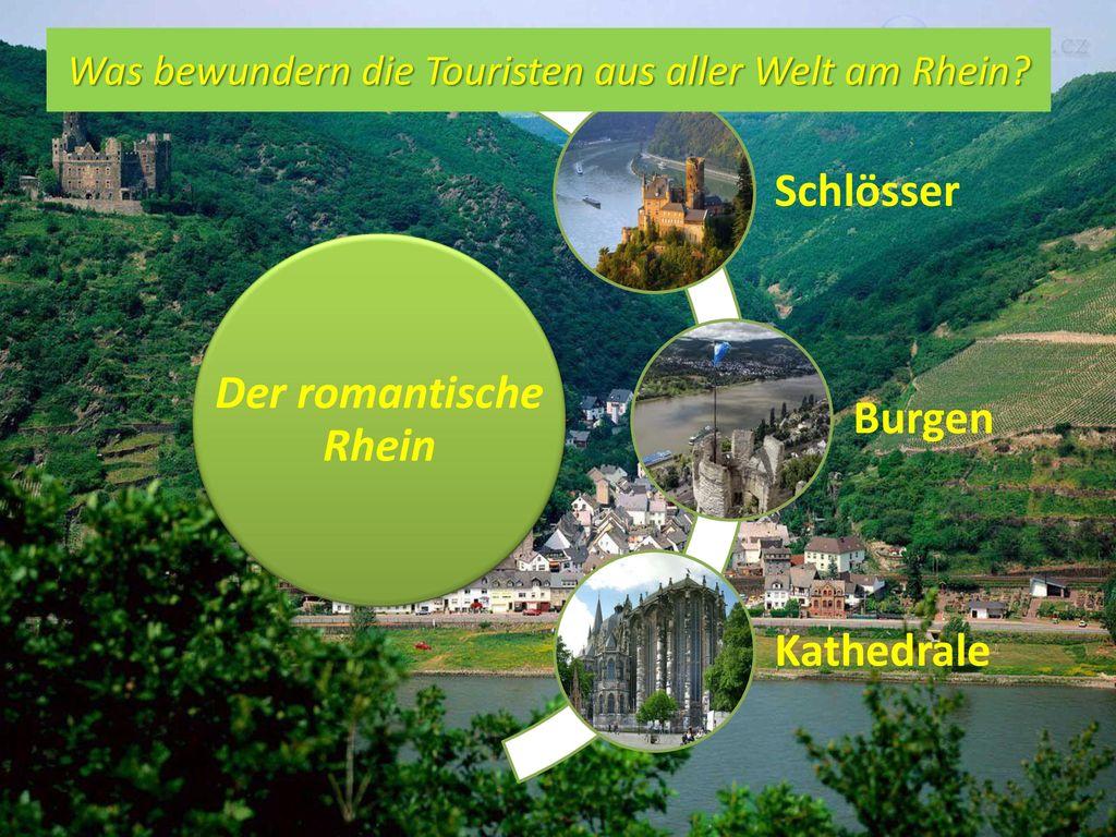 Was bewundern die Touristen aus aller Welt am Rhein