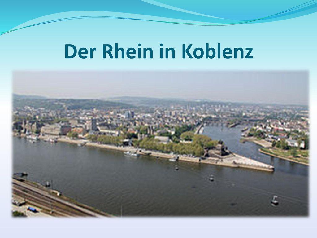 Der Rhein in Koblenz