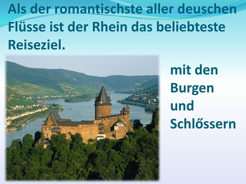 Als der romantischste aller deuschen Flüsse ist der Rhein das beliebteste Reiseziel.