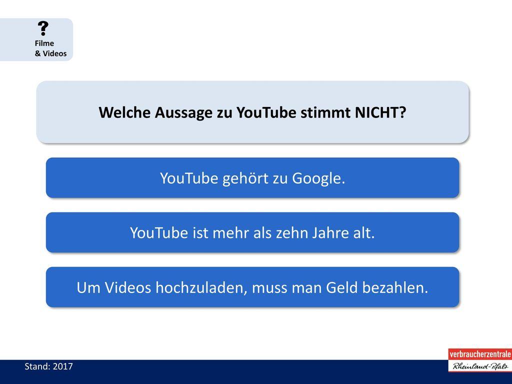Welche Aussage zu YouTube stimmt NICHT