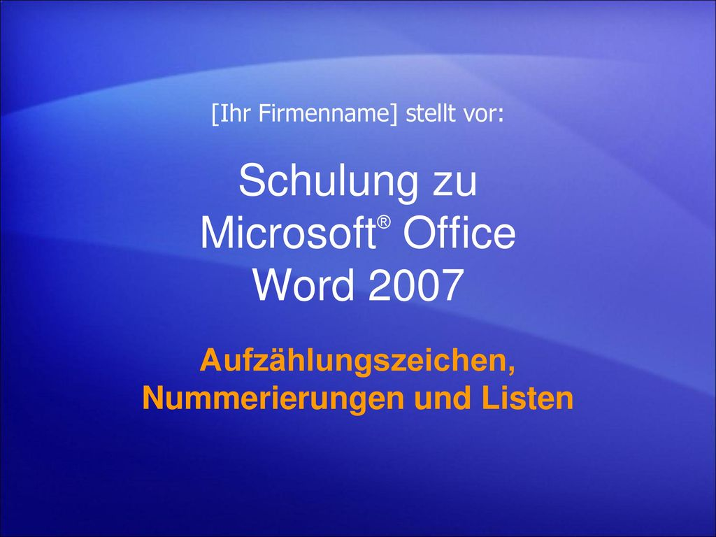 Schulung zu Microsoft® Office Word 2007
