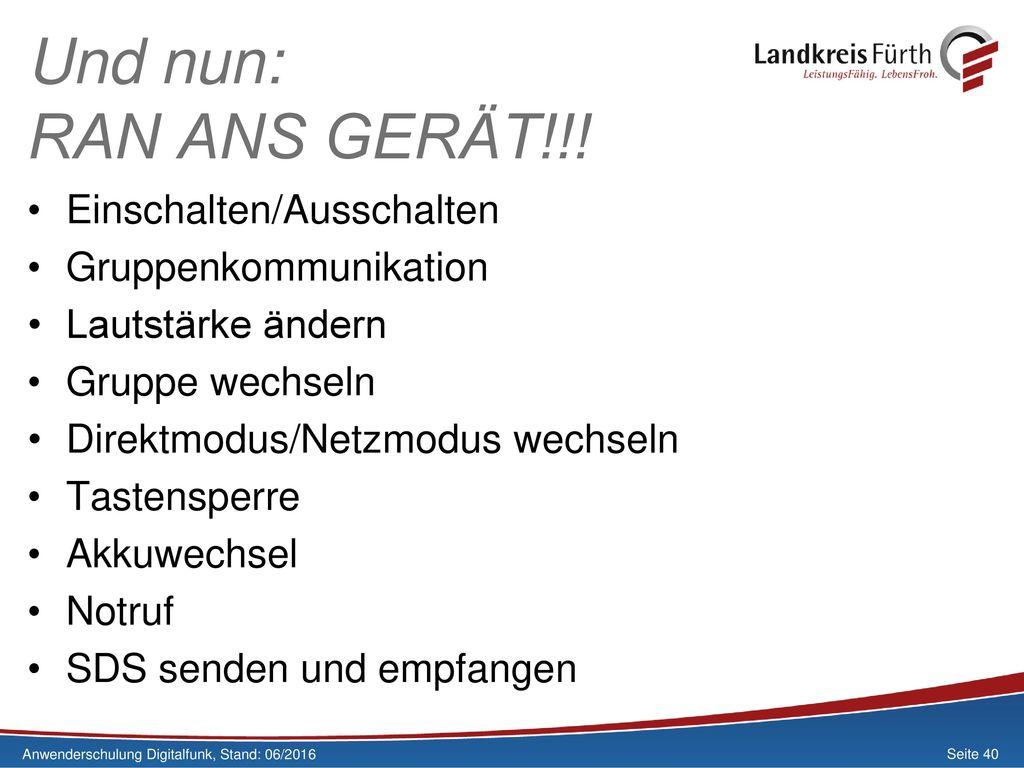 Und nun: RAN ANS GERÄT!!! Einschalten/Ausschalten Gruppenkommunikation