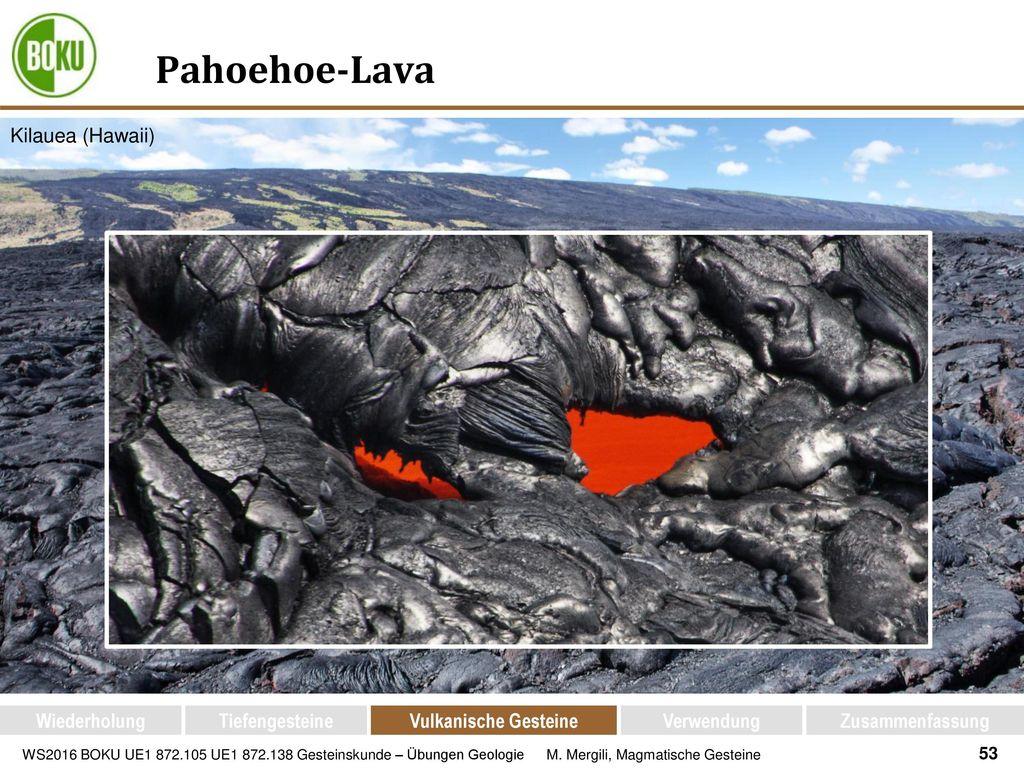 Pahoehoe-Lava Kilauea (Hawaii) Wiederholung Tiefengesteine