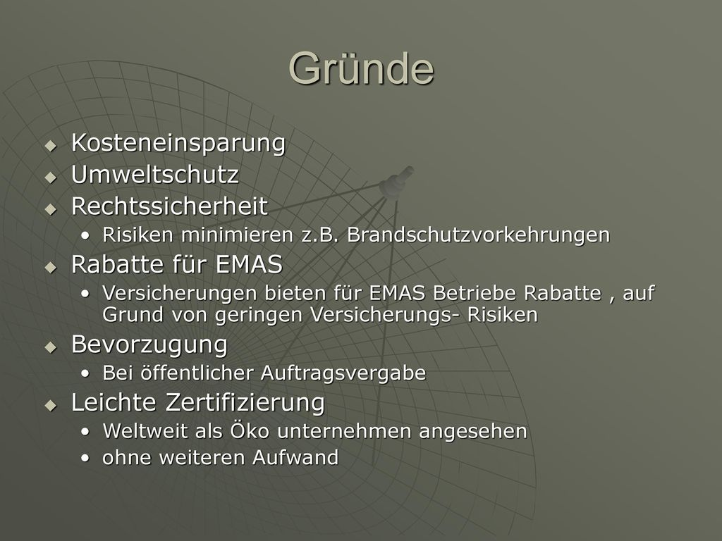 Gründe Kosteneinsparung Umweltschutz Rechtssicherheit Rabatte für EMAS
