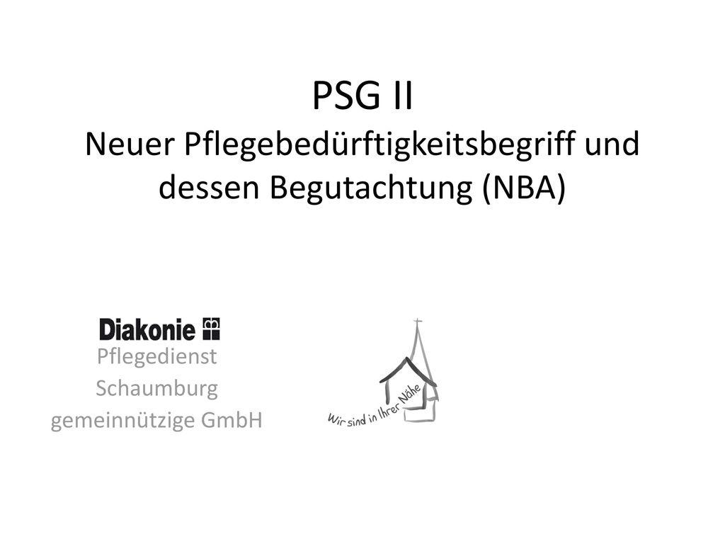 PSG II Neuer Pflegebedürftigkeitsbegriff und dessen Begutachtung (NBA)