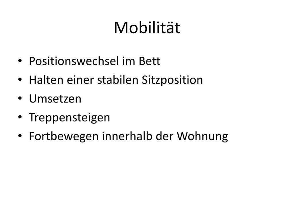 Mobilität Positionswechsel im Bett Halten einer stabilen Sitzposition