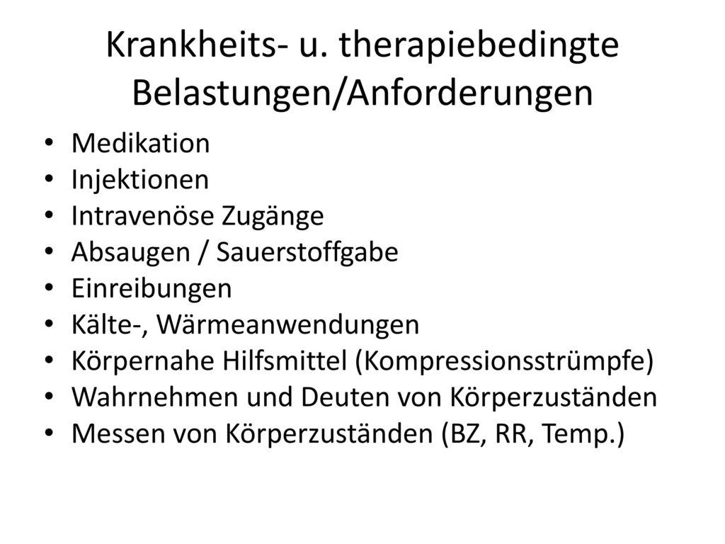 Krankheits- u. therapiebedingte Belastungen/Anforderungen