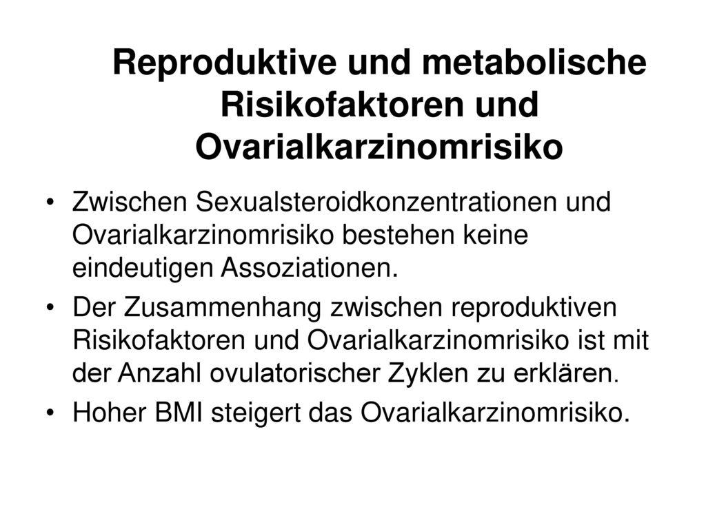 Reproduktive und metabolische Risikofaktoren und Ovarialkarzinomrisiko