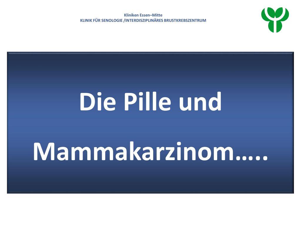 Die Pille und Mammakarzinom…..