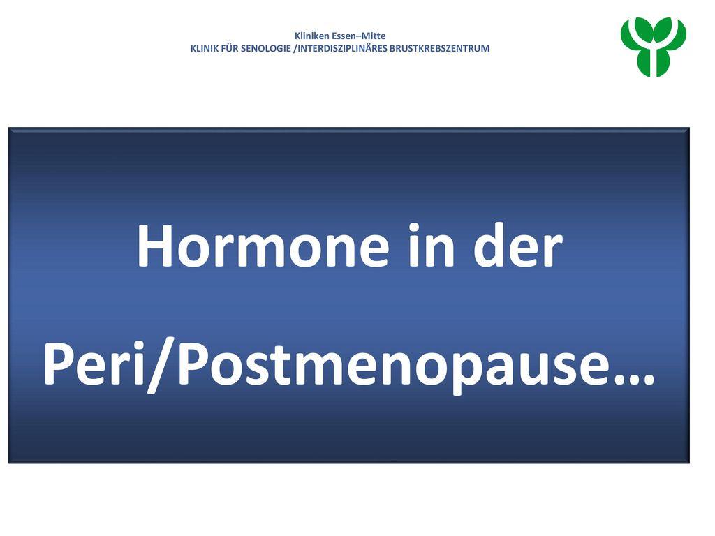 Hormone in der Peri/Postmenopause…