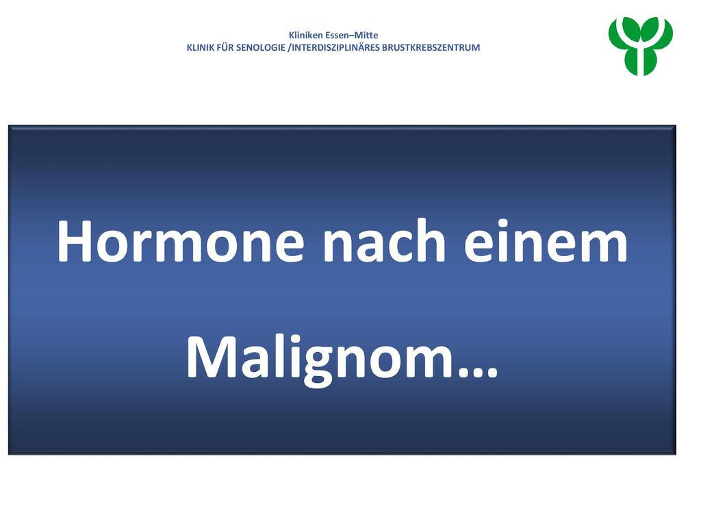 Hormone nach einem Malignom…