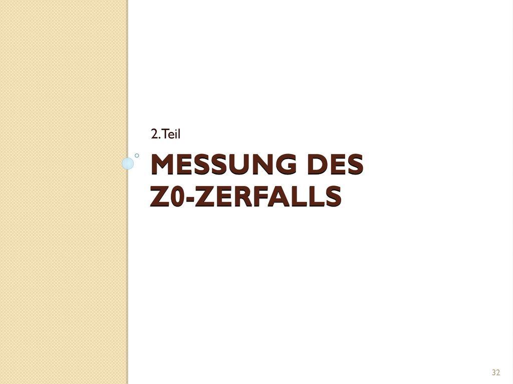 Messung des Z0-Zerfalls