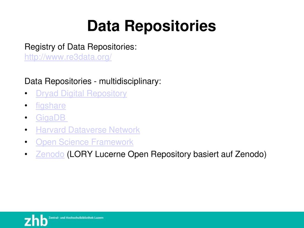 Data Repositories Registry of Data Repositories:   Data Repositories - multidisciplinary: