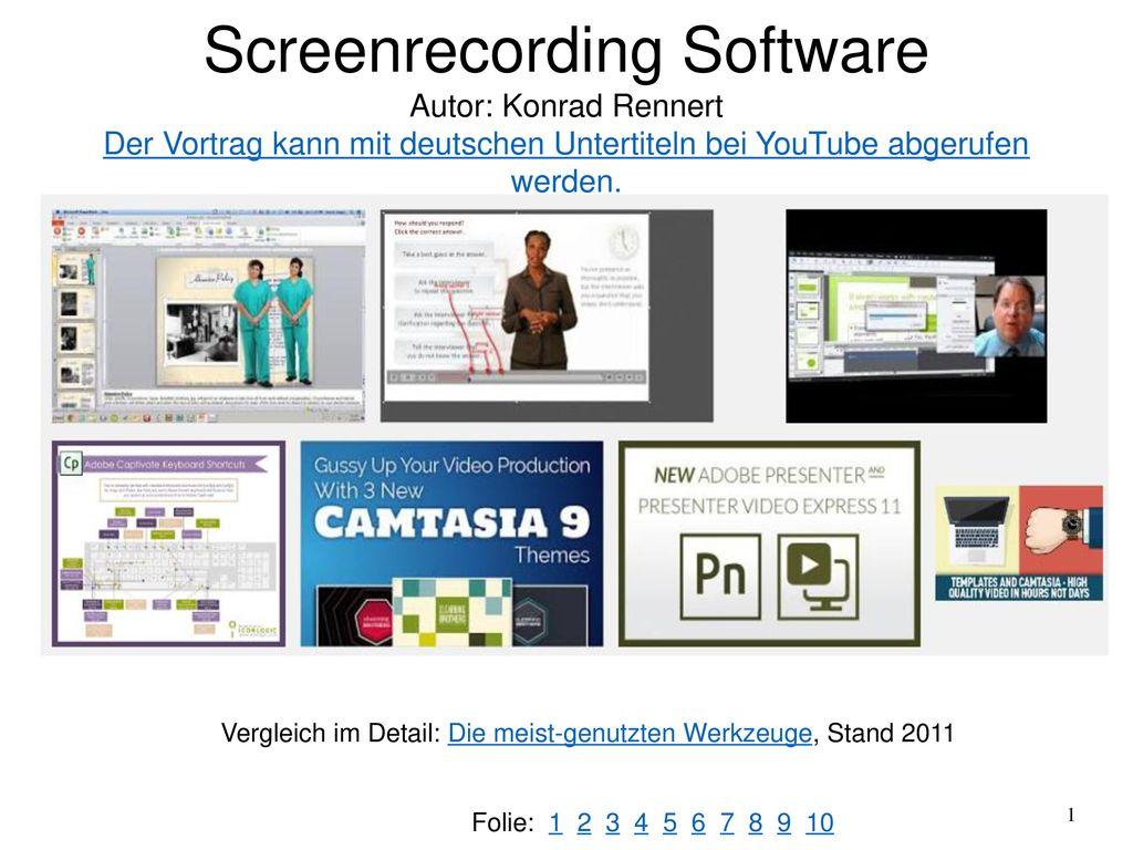 Screenrecording Software Autor: Konrad Rennert Der Vortrag kann mit deutschen Untertiteln bei YouTube abgerufen werden.