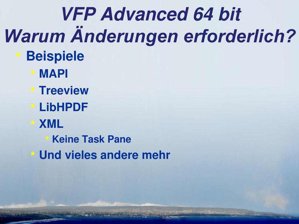 VFP Advanced 64 bit Warum Änderungen erforderlich