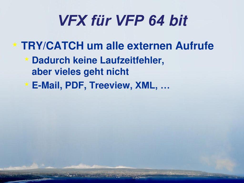 VFX für VFP 64 bit TRY/CATCH um alle externen Aufrufe