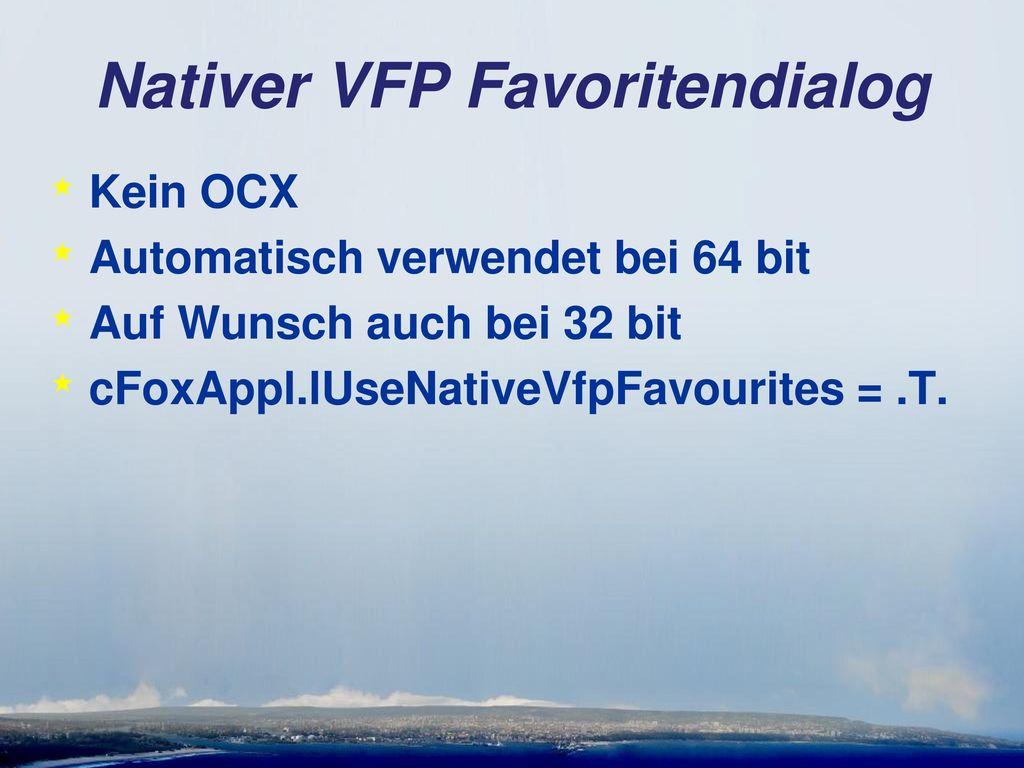Nativer VFP Favoritendialog