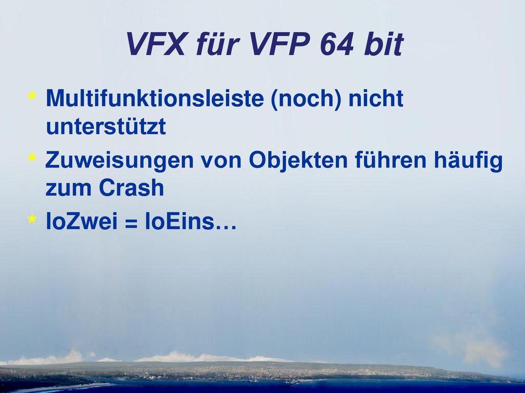 VFX für VFP 64 bit Multifunktionsleiste (noch) nicht unterstützt