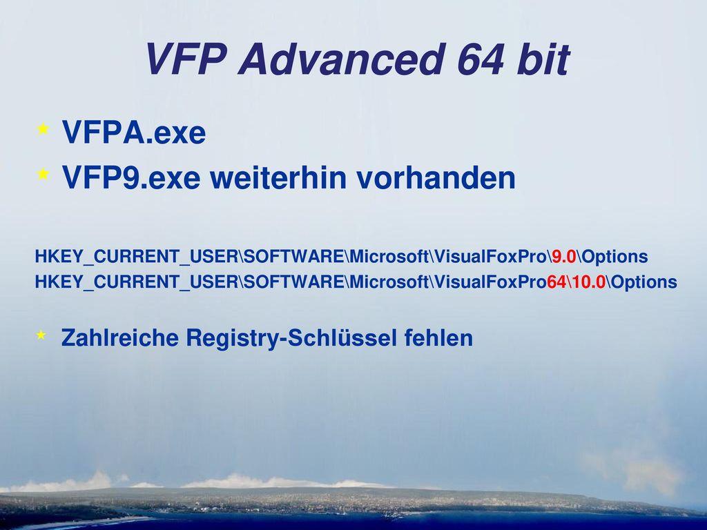VFP Advanced 64 bit VFPA.exe VFP9.exe weiterhin vorhanden