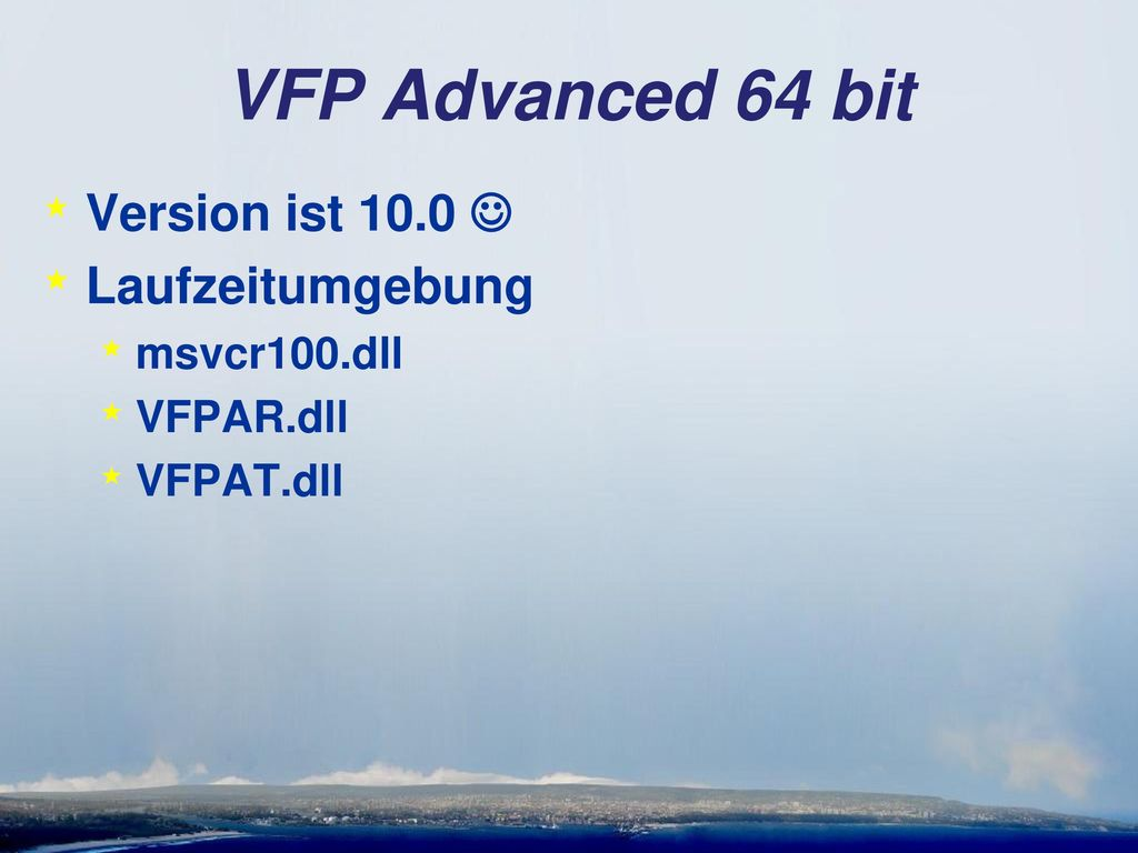 VFP Advanced 64 bit Version ist 10.0  Laufzeitumgebung msvcr100.dll