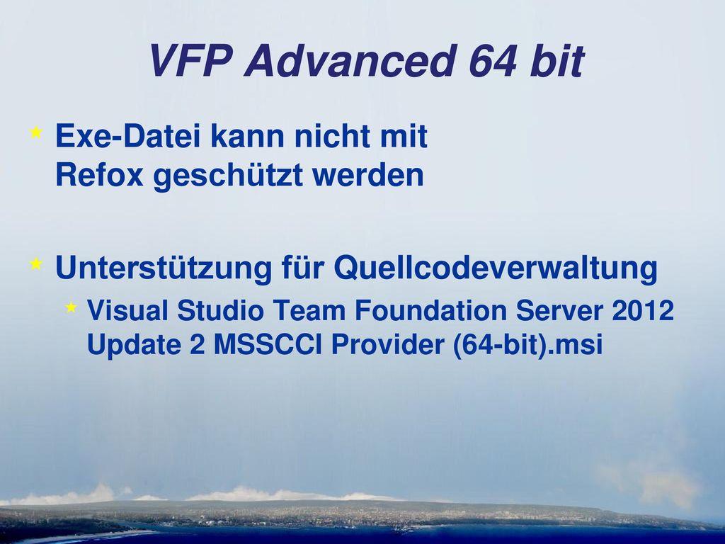 VFP Advanced 64 bit Exe-Datei kann nicht mit Refox geschützt werden