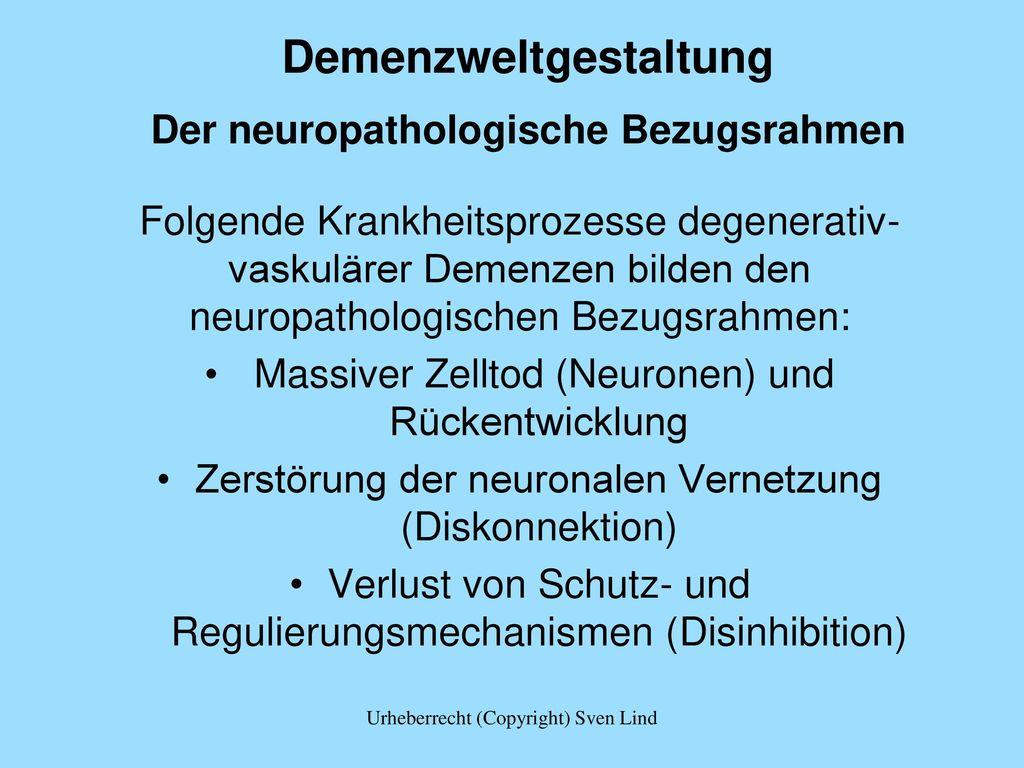 Demenzweltgestaltung Der neuropathologische Bezugsrahmen