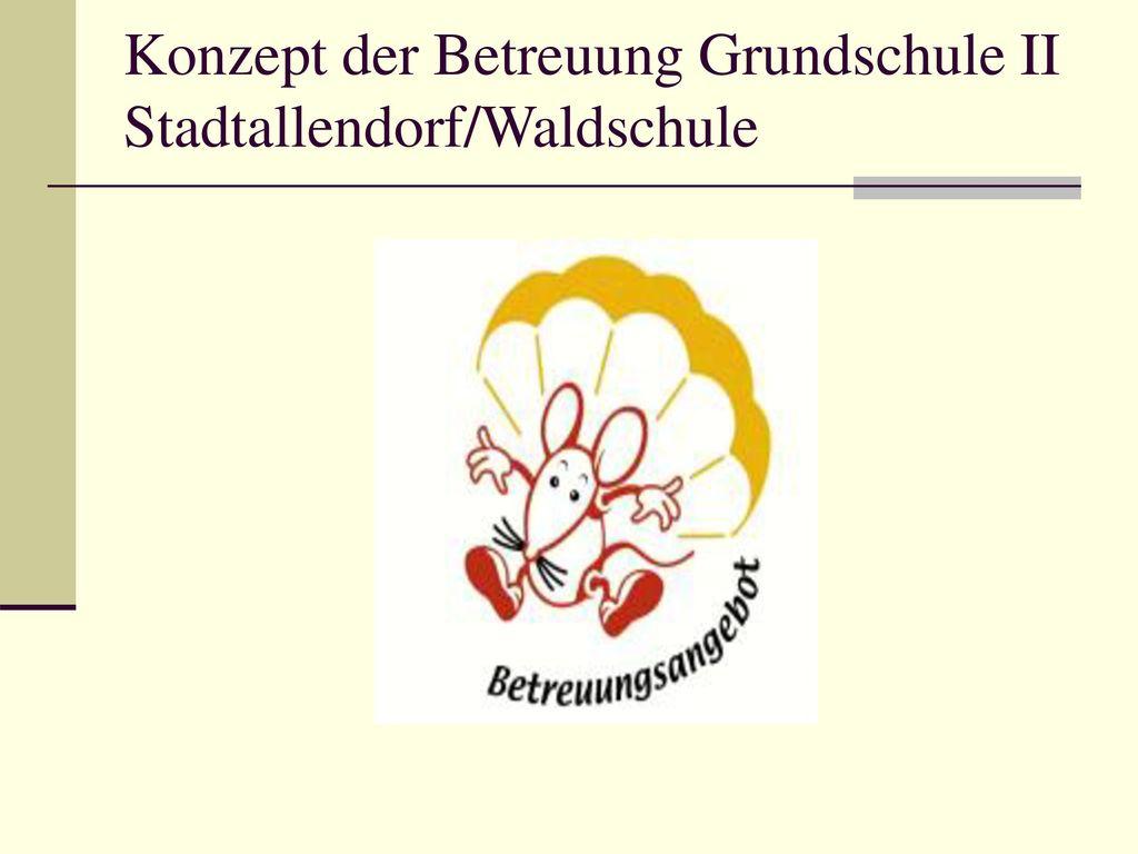 Konzept der Betreuung Grundschule II Stadtallendorf/Waldschule