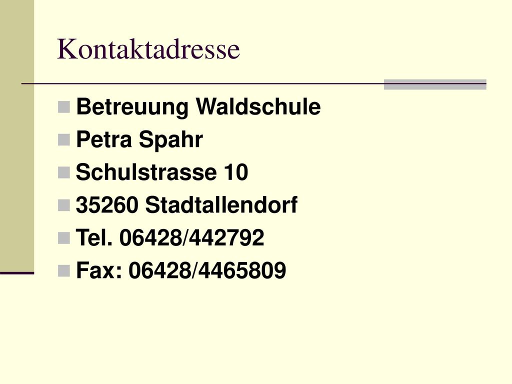 Kontaktadresse Betreuung Waldschule Petra Spahr Schulstrasse 10