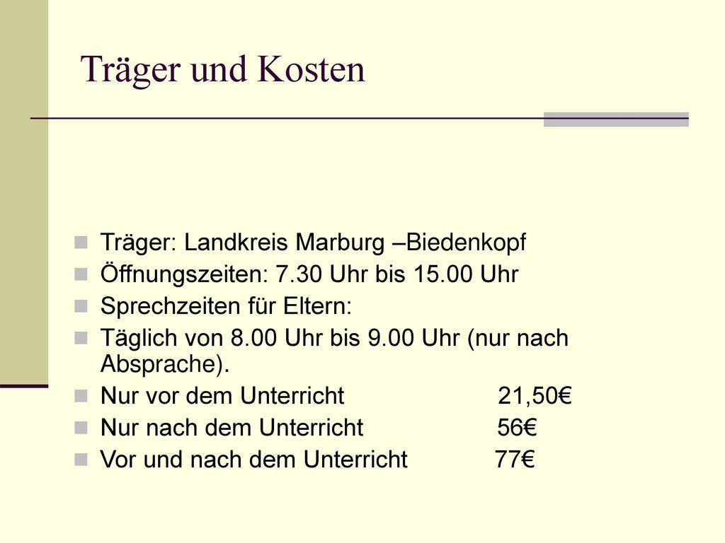 Träger und Kosten Träger: Landkreis Marburg –Biedenkopf