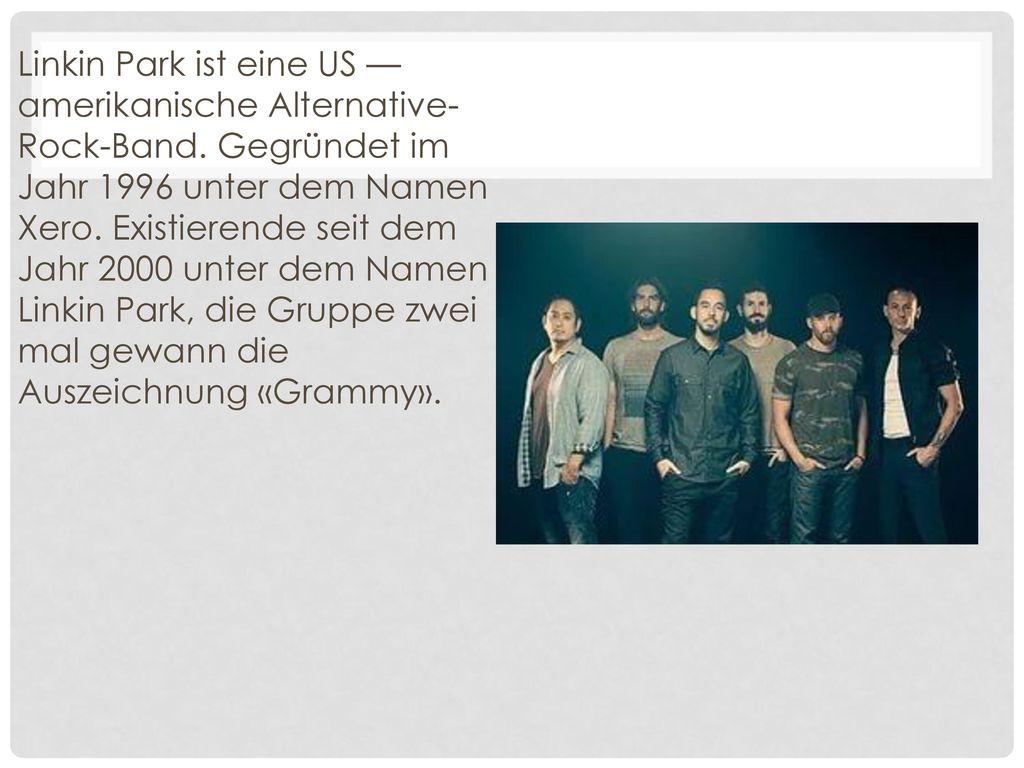 Linkin Park ist eine US — amerikanische Alternative-Rock-Band