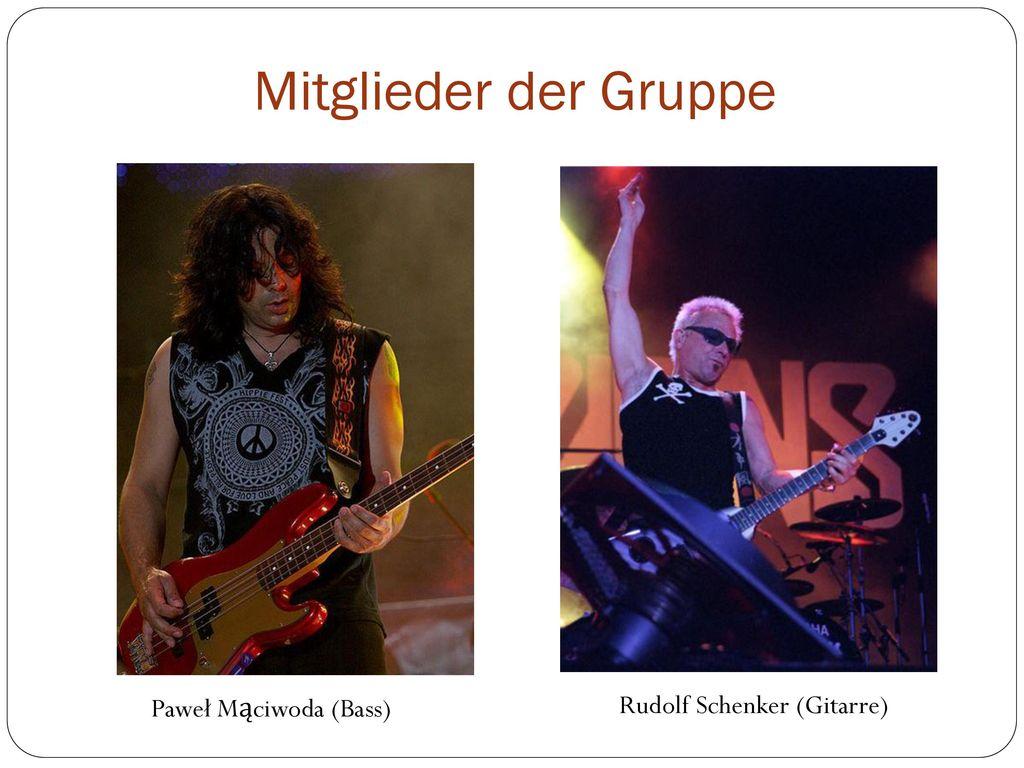 Mitglieder der Gruppe Paweł Mąciwoda (Bass) Rudolf Schenker (Gitarre)